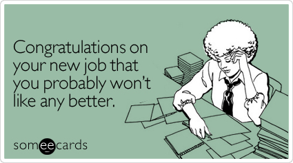 new-job-any-better-congratulations-ecard-someecards